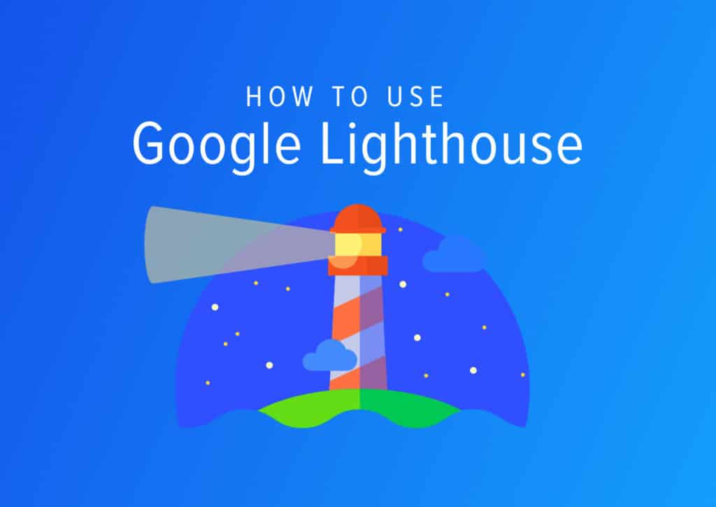 How To Use Google Lighthouse