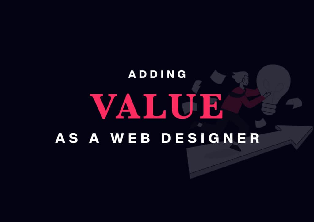 5 Ways to Add Value as a Web Designer