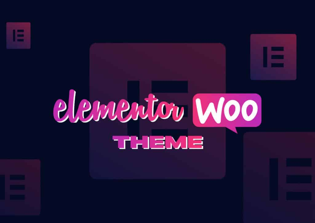 The Best Elementor & WooCommerce Theme in 2020 & 2021