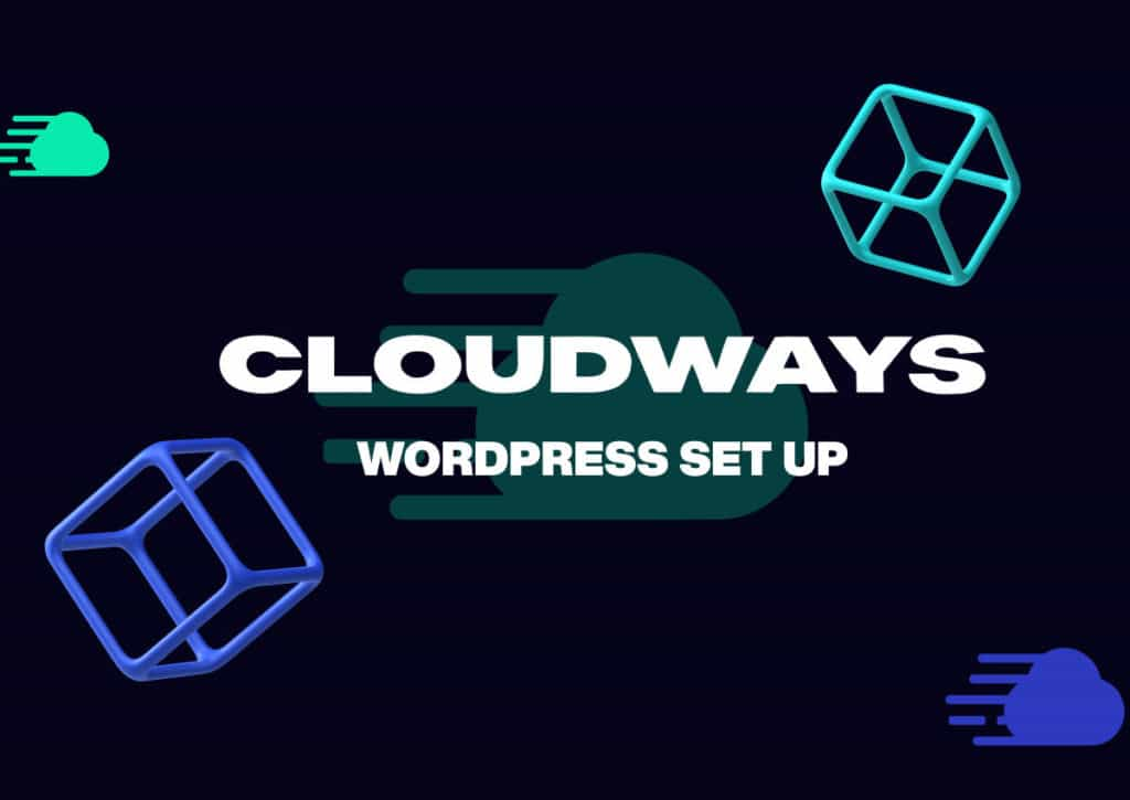 Cloudways Set Up & Introduction